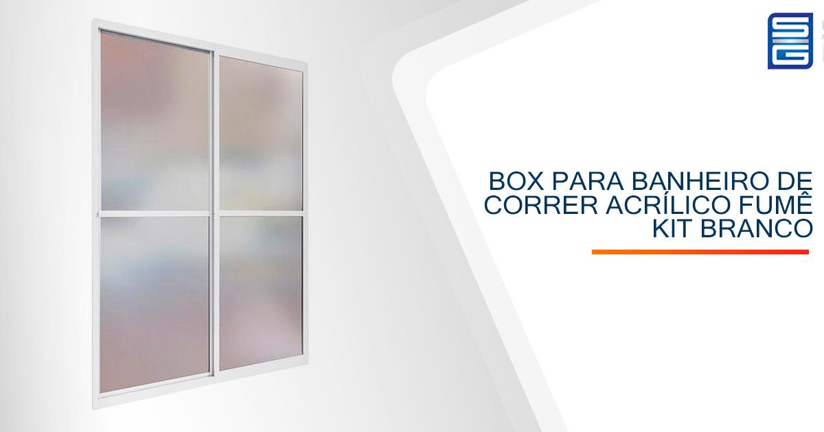 Box para Banheiro de Correr Acrílico Fumê Kit Branco