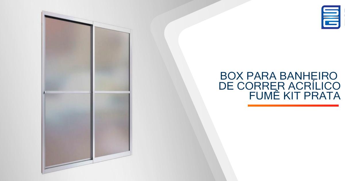 Box para Banheiro de Correr Acrílico Fumê Kit Prata